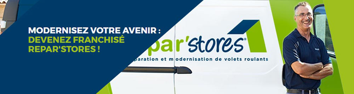 modernisez votre avenir devenez franchisé repar stores !